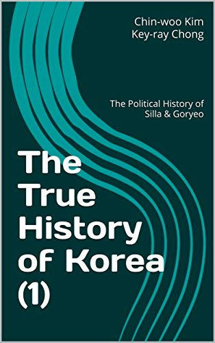 The True History of Korea (1): The Political History of Silla & Goryeo (English...