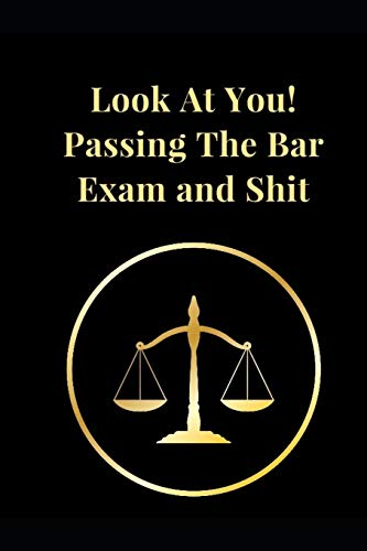 Look At You! Passing The Bar Exam and Shit: Funny Lawyer Lined Notebook Journal (Lawyer Notebooks)