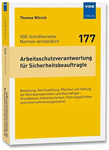 Arbeitsschutzverantwortung für Sicherheitsbeauftragte: Bestellung, Rechtsstellung, Pflichten und Haftung als Vertrauenspersonen und Beschäftigte ... ... (VDE-Schriftenreihe – Normen verständlich)