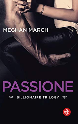 Passione (Billionaire Trilogy Vol. 3) di [Meghan March]