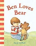 Ben Loves Bear (David McPhail's Love)