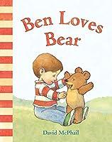 Ben Loves Bear (David McPhail's Love)