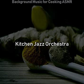 Background Music for Cooking ASMR