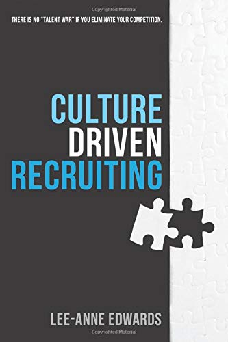 Culture Driven Recruiting: There is No 'Talent War' if You Eliminate the Competition