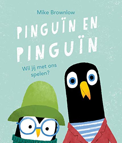 Pinguïn en Pinguïn: Wil jij met ons spelen?