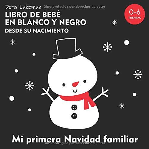 Libro de bebé en blanco y negro desde su nacimiento. Mi primera Navidad familiar. 0-6 meses: Fotos y formas de alto contraste para los recién nacidos.