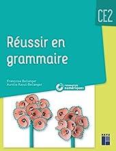 Réussir en grammaire CE2 + CD Rom - programme 2018 - Nouvelle édition de Françoise Bellanger