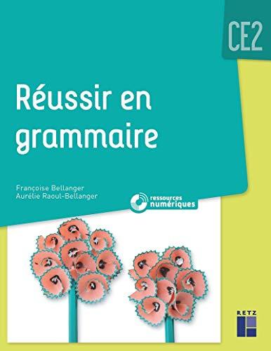 Réussir en grammaire CE2 (+ CD-Rom/téléchargement)