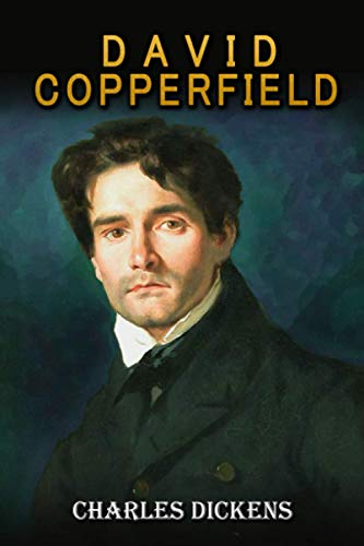 David Copperfield: by Charles Dickens Original and Classic Version (Annotated)