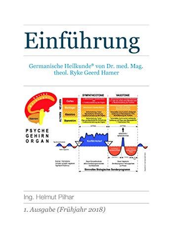 Einführung in die Germanische Heilkunde von Dr. med. Ryke Geerd Hamer (Grundlagen 1)