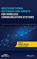 Multifunctional Antennas and Arrays for Wireless Communication Systems (Wiley - IEEE)