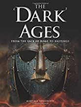 The 'Dark' Ages: From the Sack of Rome to Hastings (Histories)