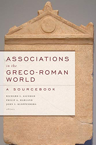Associations in the Greco-Roman World: A Sourcebook -  Ascough, Richard S., Paperback