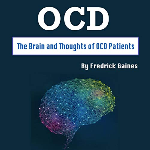 OCD: The Brain and Thoughts of OCD Patients  By  cover art