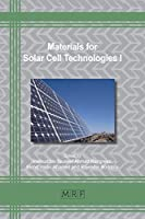 Materials for Solar Cell Technologies I (Materials Research Foundations)