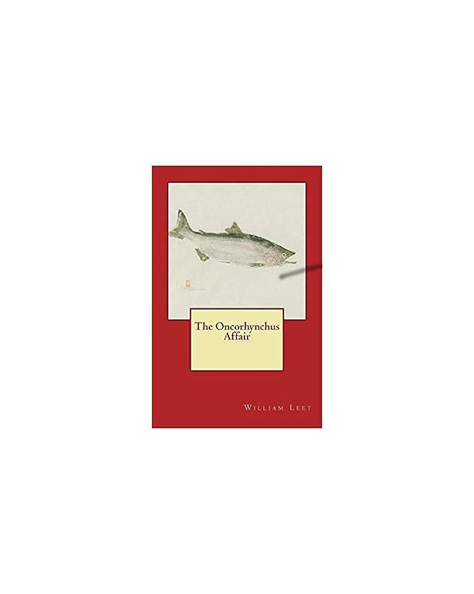 代表見分ける不一致The Oncorhynchus Affair (English Edition)