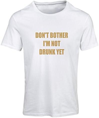 Camiseta Mujer No Estoy Borracho todavía! Citas Divertidas