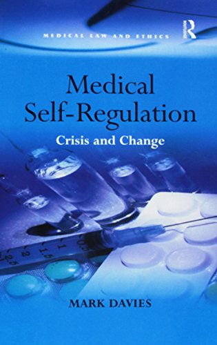 Compare Textbook Prices for Medical Self-Regulation: Crisis and Change Medical Law and Ethics 1 Edition ISBN 9781138257191 by Davies, Mark
