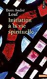 Initiation La Vie Spirituelle (Points sagesses) - Dom Andr'