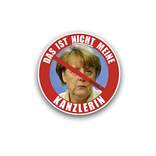 Stickers/sticker - Infidel Dat is niet mijn Kanzlerares Angela Merkel Protest Sticker Nee Danke Demo Duitsland Republiek Kanzler Politie Chefin 7x7cm