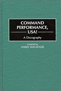 Command Performance, USA!: A Discography (DISCOGRAPHIES)