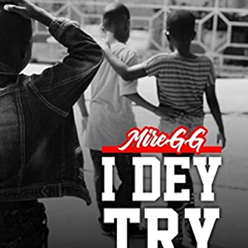 I Dey Try
