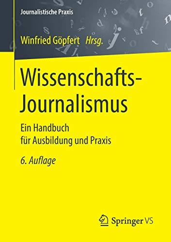 Wissenschafts-Journalismus: Ein Handbuch für Ausbildung und Praxis (Journalistische Praxis)