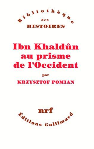 Ibn Khaldûn au prisme de l'Occident (Bibliothèque illustrée des histoires)