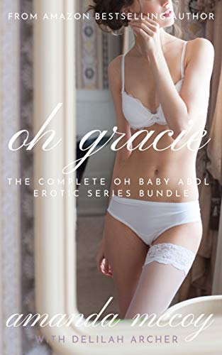 Oh Gracie: The Complete Oh Baby ABDL Regression Therapy Erotic Series Bundle