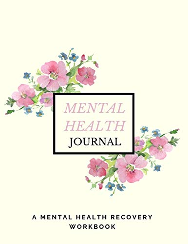 Mental Health Journal: Anxiety, PTSD and Depression Workbook to Improve Mood and Feel Better | Menta