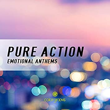 Pure Action (Emotional Anthems)