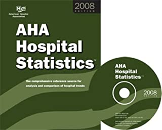 AHA Hospital Statistics 2008 edition (book with MS Excel files on CD-ROM): The comprehensive reference source for analysis...