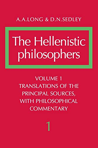 Compare Textbook Prices for The Hellenistic Philosophers, Vol. 1: Translations of the Principal Sources, with Philosophical Commentary 0 Edition ISBN 9780521275569 by Long, A. A.,Sedley, D. N.