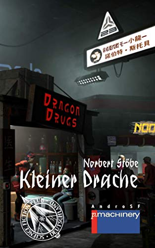 KLEINER DRACHE (AndroSF: Die SF-Reihe für den Science Fiction Club Deutschland e.V. (SFCD))