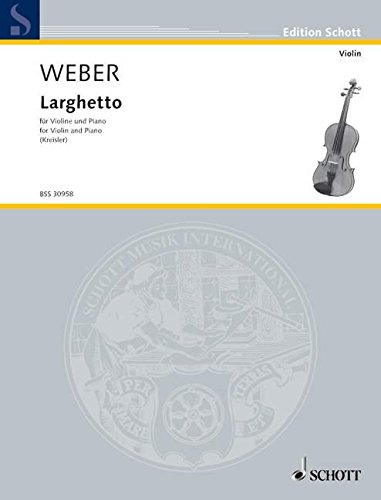 Larghetto: Violine und Klavier. (Edition Schott)