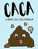 Caca Libro de Colorear: Libro de Colorear Caca, Más de 30 Páginas Para Colorear, Emoji de Popo, Caca...