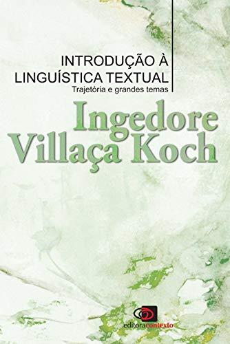 Introdução a linguística textual: Trajetória e grandes temas