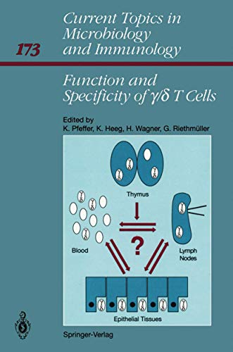 Function and Specificity of ? /? T Cells: International Workshop, Schloß Elmau, Bavaria, FRG October 14-16, 1990 (Current Topics in Microbiology and Immunology (173), Band 173)