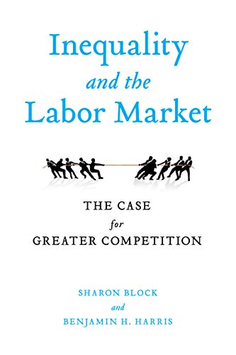 Compare Textbook Prices for Inequality and the Labor Market: The Case for Greater Competition  ISBN 9780815738800 by Block, Sharon,Harris, Benjamin H.