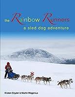 The Rainbow Runners: a sled dog adventure