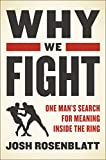 Why We Fight? - One Man's Search For Meaning Inside The Ring
