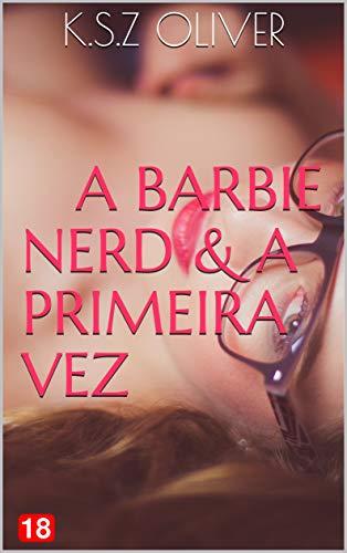A Barbie Nerd & A Primeira vez (O Paradoxo 99 – Episódios) (Portuguese Edition)