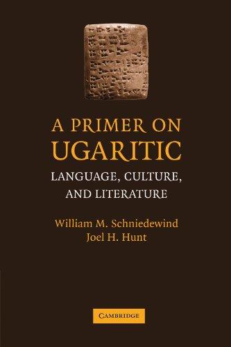 A Primer on Ugaritic: Language, Culture and Literature