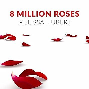 8 Million Roses