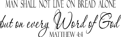 Matthew 4:4, Vinyl Wall Art, Man Shall Not Live on Bread Alone but on Every Word of God