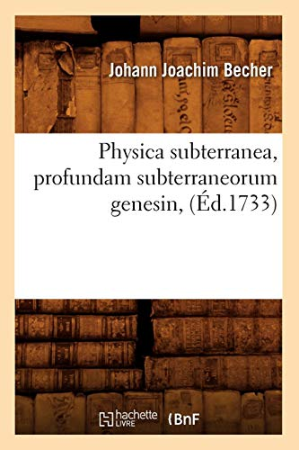 Becher, J: Physica Subterranea, Profundam Subterraneorum Gen (Sciences)