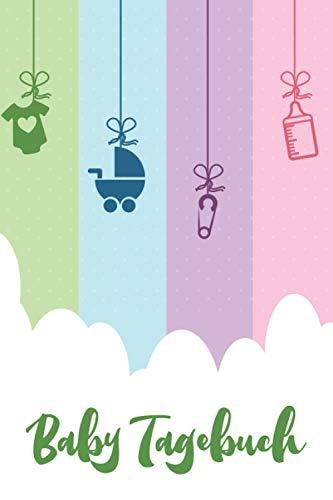 Baby Tagebuch: Logbuch für Mütter Eltern und ihre Babys: Auf ca. 120 vorgedruckten Seiten können Mahlzeiten, Schlafenszeiten und vieles mehr notiert werden - DIN A5