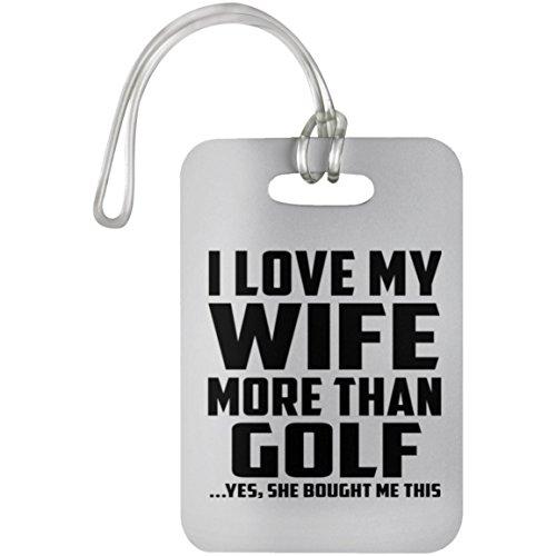 Designsify I Love My Wife More Than Golf - Luggage Tag Etiqueta...