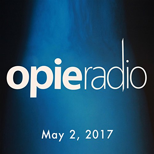 The Opie Radio Show, Sherrod Small, Chef Carl Ruiz, and DJ Whoo Kid, May 2, 2017 audiobook cover art