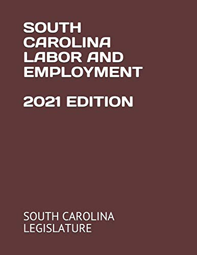 Compare Textbook Prices for SOUTH CAROLINA LABOR AND EMPLOYMENT 2021 EDITION  ISBN 9798733402963 by LEGISLATURE, SOUTH CAROLINA,BRANDT, ERIN